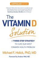The Vitamin D Solution: A Three Step-Strategy To Cure Our Most Common Health Problem