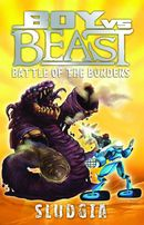 Boy vs Beast: Sludgia: Battle of the Borders