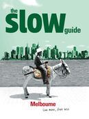 The Slow Guide to Melbourne