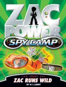 Zac Power Spy Camp: Zac Runs Wild