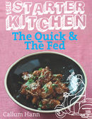 The Starter Kitchen: The Quick and the Fed