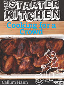The Starter Kitchen: Cooking for a Crowd