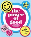 The Power of Good: True Stories of Great Kindness from Total Strangers